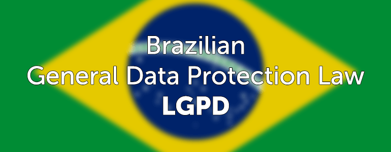 Brazilian General Data Protection Law Compliance