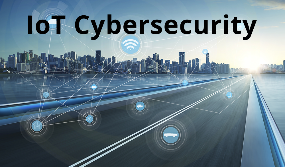 Cybersecurity of IoT connected devices