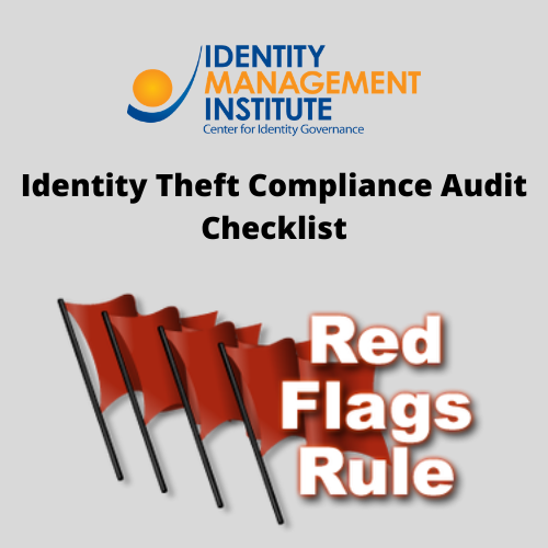 This identity theft red flags rule examination procedures checklist can be used by businesses to ensure compliance level with the Red Flags Rule and prepare for a government audit.