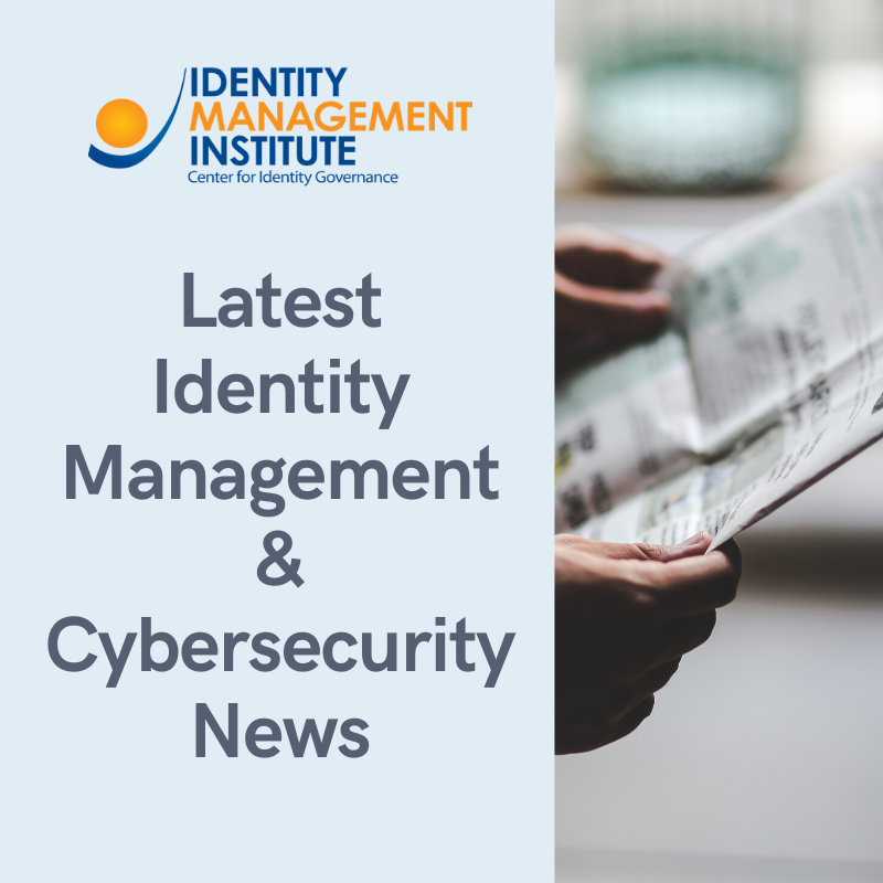 Latest identity management, access management, and cybersecurity news update