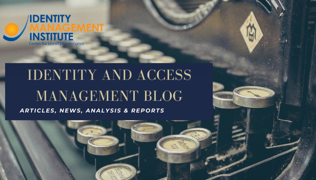 Identity and Access Management blog, articles, news, analysis and reports