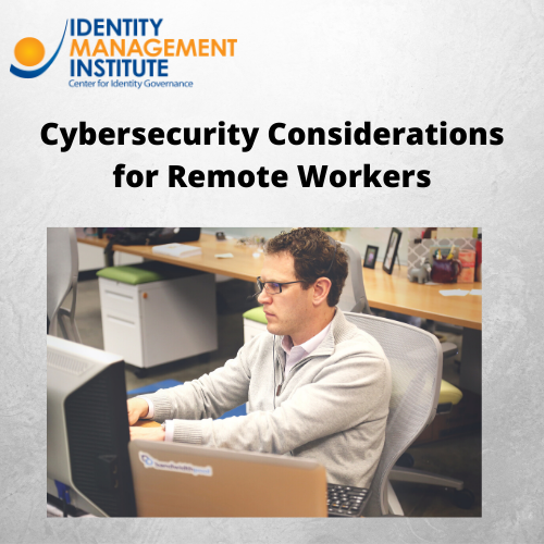 Cybersecurity Considerations for Remote Workers