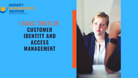 7 basic tenets of customer identity and access management CIAM