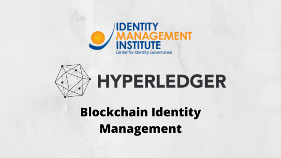 Understanding and using hyperledger Fabric and Indy in blockchain identity management
