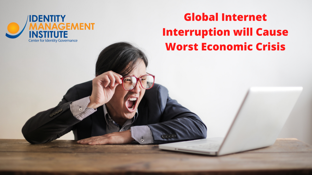 Global Internet Interruption will Cause Worst Economic Crisis