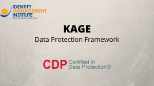 The KAGE data protection framework is developed by Identity Management Institute to propose a simple data protection roadmap.