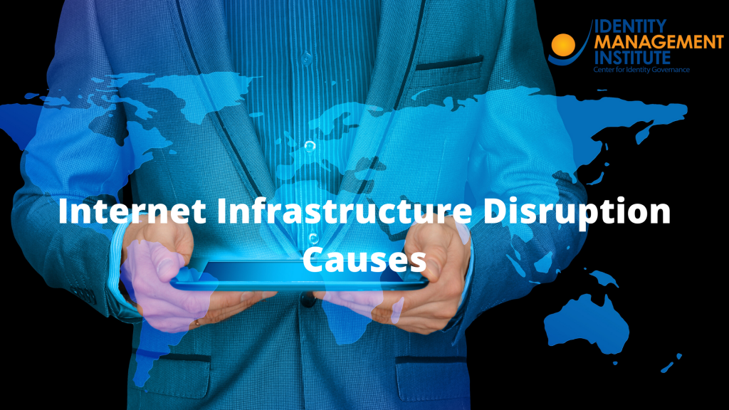 Internet Infrastructure Disruption Causes