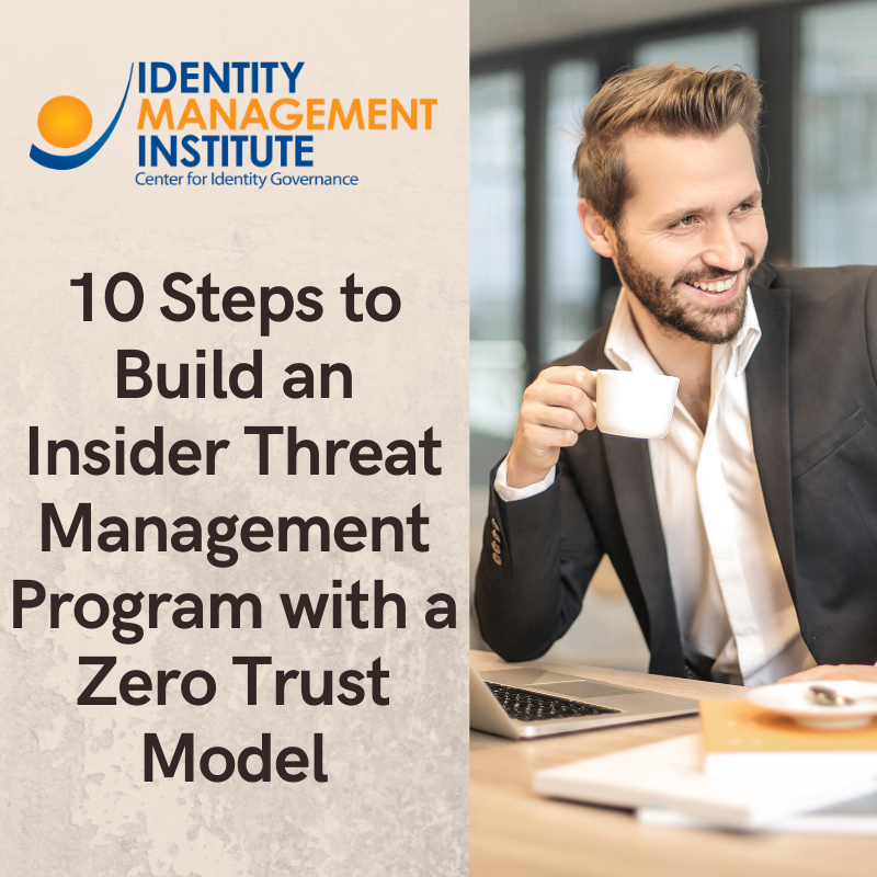 10 Steps to Build an Insider Threat Management Program with a Zero Trust Model