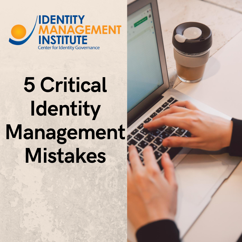 5 cybersecurity and identity management mistakes