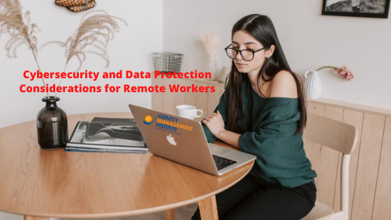 Cybersecurity and Data Protection Considerations for Remote Workers