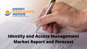 Identity and Access Management market report and predictions for 2021 and beyond.