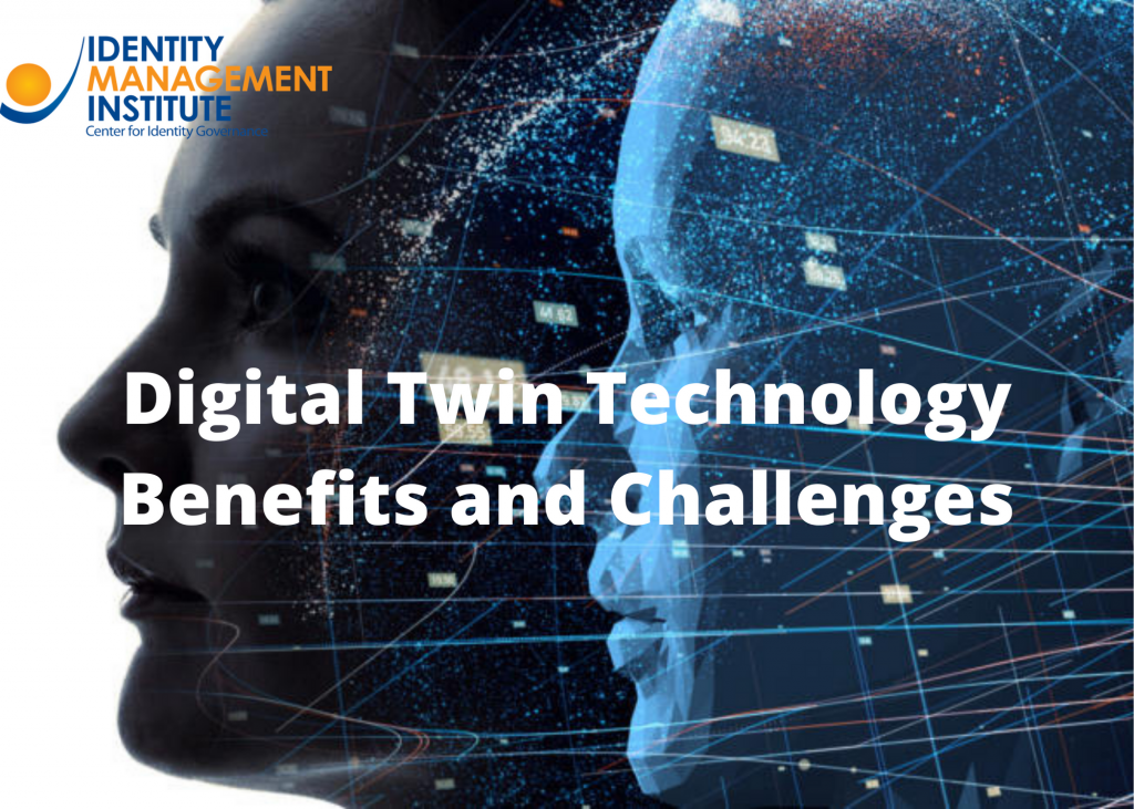 Digital Twin Technology Benefits and Challenges in Identity and Access Management