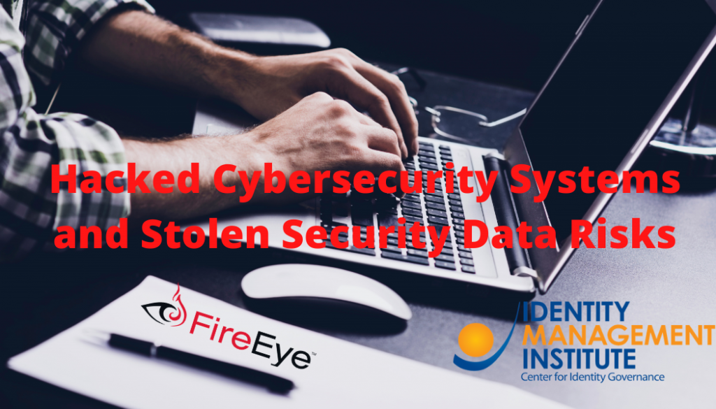 Impact and risks of FireEye hacked cybersecurity Systems and stolen security data