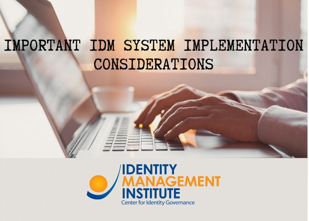 Important considerations for identity management IdM system implementation
